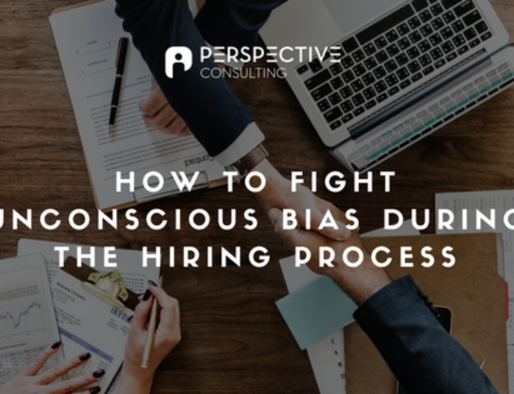 How to fight unconscious bias during the hiring process